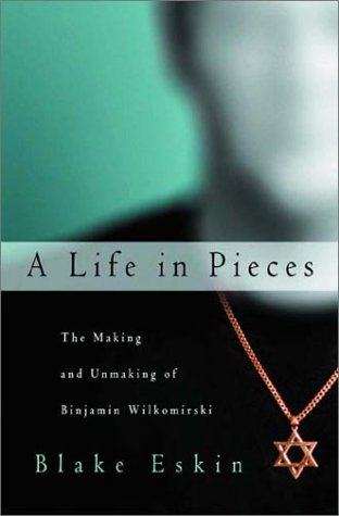 9780393048711: A Life in Pieces: The Making and Unmaking of Binjamin Wilkomirski