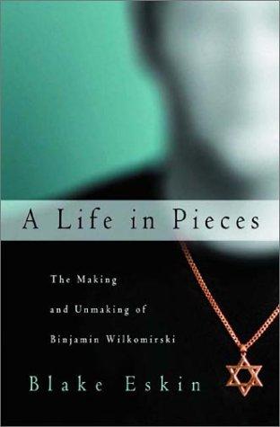 9780393048711: A Life in Pieces: The Making and Unmaking of Binjamin Wilkomirski