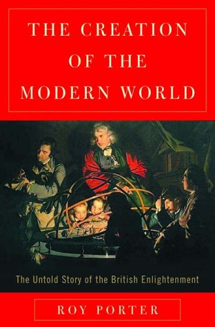 9780393048728: The Creation of the Modern World: The British Enlightenment