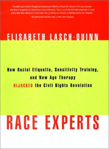 9780393048735: Race Experts: How Racial Etiquette, Sensitivity Training, and New Age Therapy Hijacked the Civil Rights Revolution
