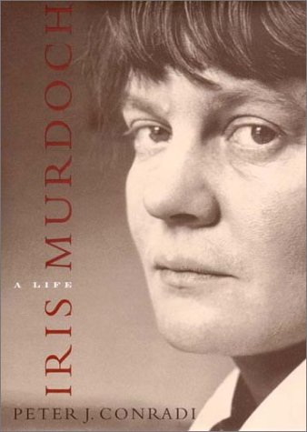 Iris Murdoch A Life: Conradi, Peter J.