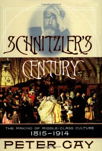 9780393048933: Schnitzler's Century: The Making of Middle-Class Culture, 1815-1914