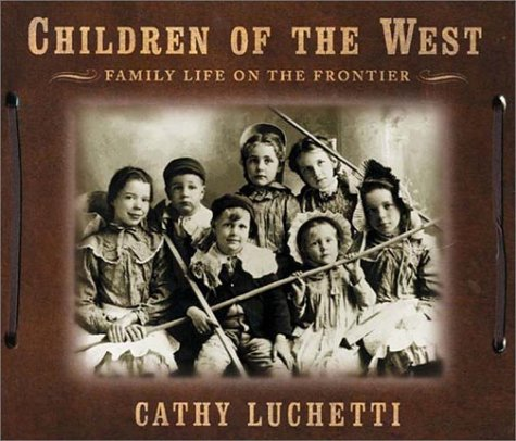 Children of the West: Family Life on: Luchetti, Cathy