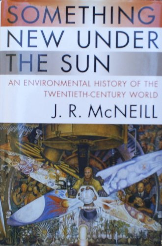9780393049176: Something New Under the Sun: An Environmental History of the Twentieth-Century World