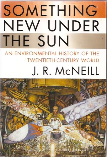 9780393049176: Something New Under the Sun: An Environmental History of the Twentieth-Century World