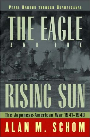 9780393049244: The Eagle and the Rising Sun: The Japanese-American War 1941-1943: Pearl Harbor through Guadalcanal
