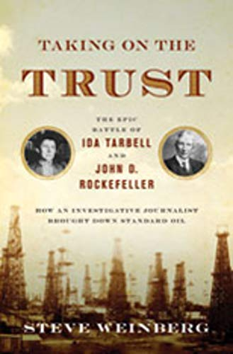 9780393049350: Taking on the Trust: The Epic Battle of Ida Tarbell and John D. Rockefeller
