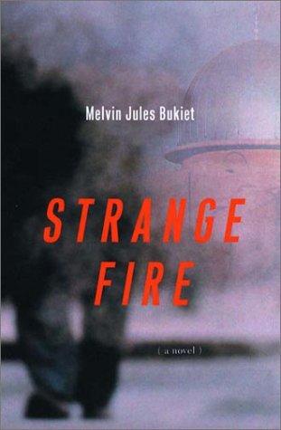 Strange Fire (signed): Bukiet, Melvin Jules