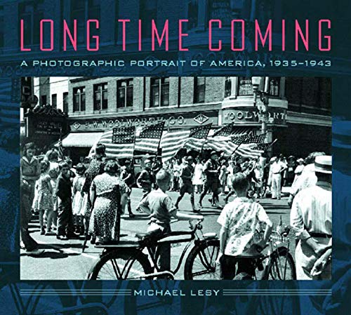 Long Time Coming : A Photographic Portrait of America, 1935-1943. [Signed by Michael Lesy].: Lesy, ...