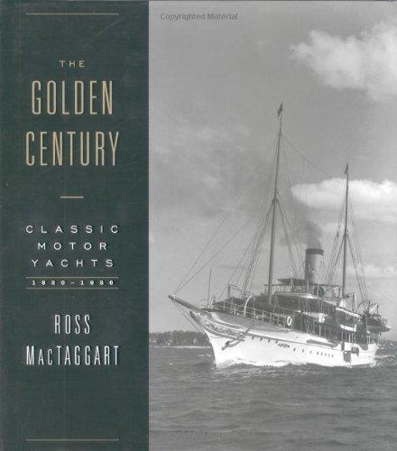 9780393049497: The Golden Century: Classic Motor Yachts, 1830-1930