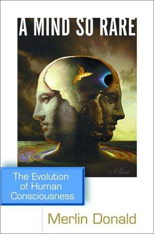 9780393049503: A Mind So Rare: The Evolution of Human Consciousness