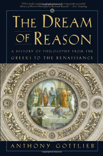 9780393049510: The Dream of Reason: A History of Philosophy from the Greeks to the Renaissance