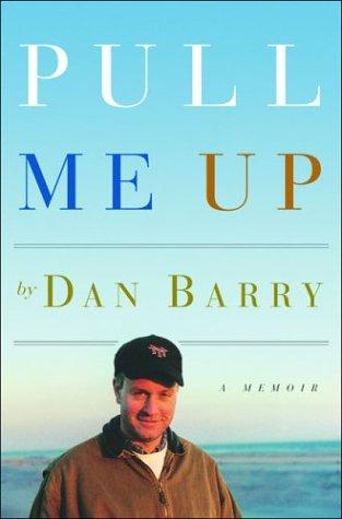 Pull Me Up: A Memoir: Dan Barry