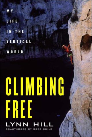 9780393049817: Climbing Free: My Life in the Vertical World