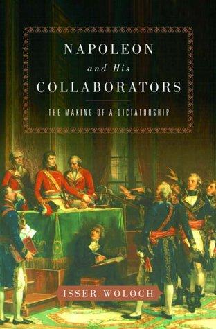 9780393050097: Napoleon and His Collaborators: The Making of a Dictatorship