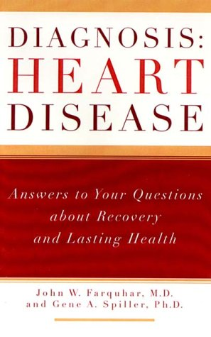 Diagnosis: Heart Disease: Answers to Your Questions about Recovery and Lasting Health: Farquhar, ...