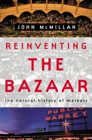 9780393050219: Reinventing the Bazzar: The Natural History of Markets
