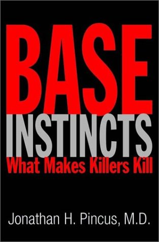 9780393050226: Base Instincts: What Makes Killers Kill?