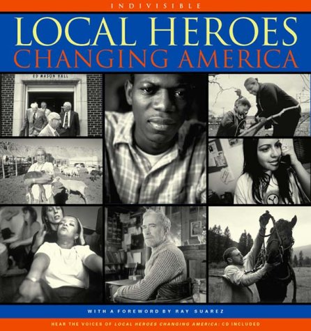 Local Heroes: Changing America: Rankin, Tom (editor)