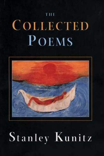 The Collected Poems of Stanley Kunitz: Kunitz, Stanley