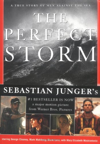 9780393050325: The Perfect Storm: The True Story of Men Against the Sea