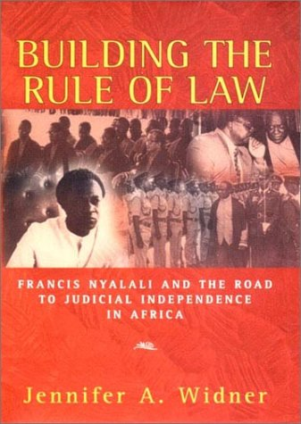 Building the Rule of Law: Widner, Jennifer A.