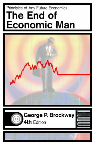 9780393050394: The End of Economic Man: An Introduction to Humanistic Economies