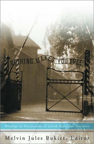 9780393050462: Nothing Makes You Free: Writings by Descendants of Jewish Holocaust Survivors