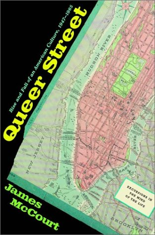 Queer Street : The Rise and Fall of an American Culture, 1947-1985