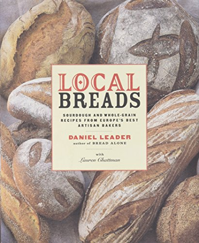 9780393050554: Local Breads: Sourdough and Whole-Grain Recipes from Europe's Best Artisan Bakers