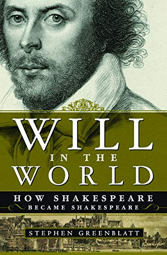 9780393050578: Will in the World: How Shakespeare Became Shakespeare