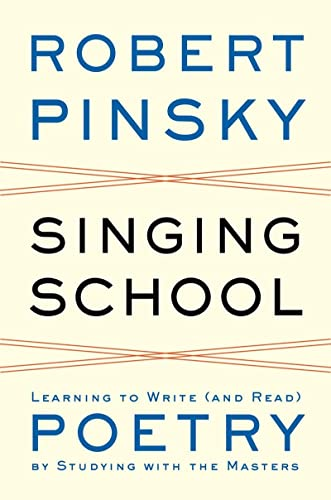 9780393050684: Singing School: Learning to Write (and Read) Poetry by Studying with the Masters