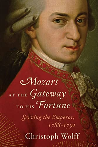9780393050707: Mozart at the Gateway to His Fortune: Serving the Emperor, 1788-1791