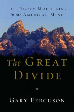 The Great Divide: The Rocky Mountains in the American Mind