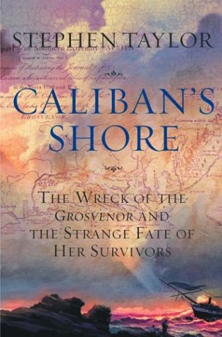 9780393050851: Caliban's Shore: The Wreck of the Grosvenor and the Strange Fate of Her Survivors