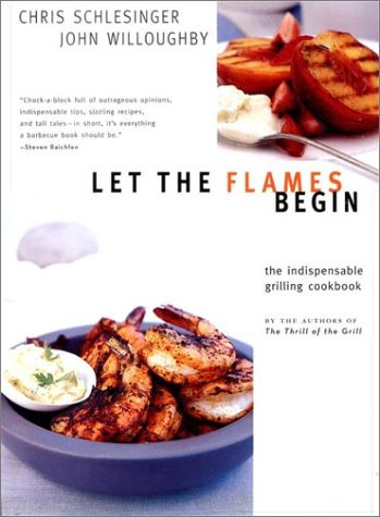 9780393050875: Let the Flames Begin: Tips, Techniques, and Recipes for Real Live Fire Cooking