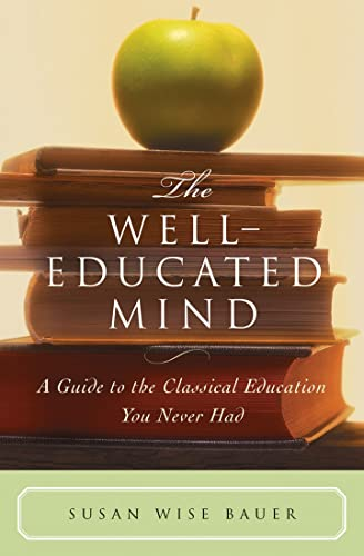9780393050943: The Well-Educated Mind: A Guide to the Classical Education You Never Had