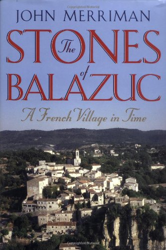 9780393051131: The Stones of Balazuc: A French Village in Time