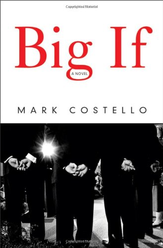 Big If : A Novel: Costello, Mark