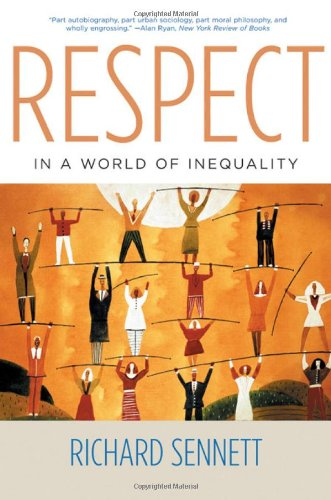 9780393051261: Respect in a World of Inequality: The Formation of Character in a World of Inequality