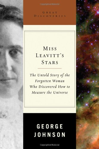 9780393051285: Miss Leavitt's Stars: The Untold Story of the Woman Who Discovered How to Measure the Universe (Great Discoveries)