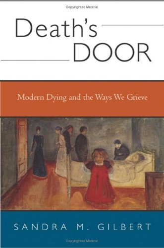Death's Door: Modern Dying and the Ways We Grieve: A Cultural Study (0393051315) by Sandra M. Gilbert