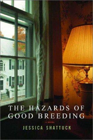 9780393051322: The Hazards of Good Breeding: A Novel