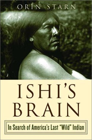 9780393051339: Ishi's Brain: In Search of America's Last Wild Indian