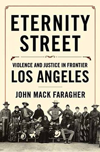 9780393051360: Eternity Street: Violence and Justice in Frontier Los Angeles