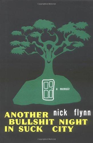 Another Bullshit Night in Suck City : A Memoir: Flynn, Nick