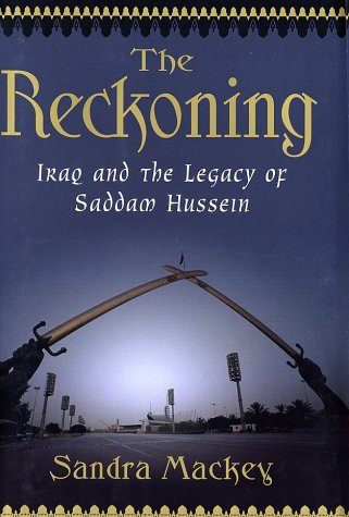 The Reckoning: Iraq and the Legacy of: MacKey, Sandra