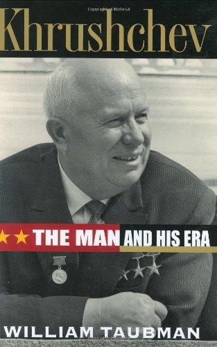 Khrushchev: the Man and His Era: Taubman, William