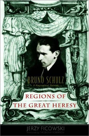 9780393051476: Regions of the Great Heresy: Bruno Schulz, a Biographical Portrait