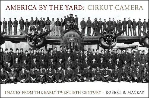 America by the Yard: Cirkut Camera: Images: Robert B. MacKay